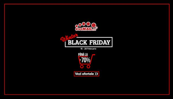 Winter Black Friday - evoMAG.ro